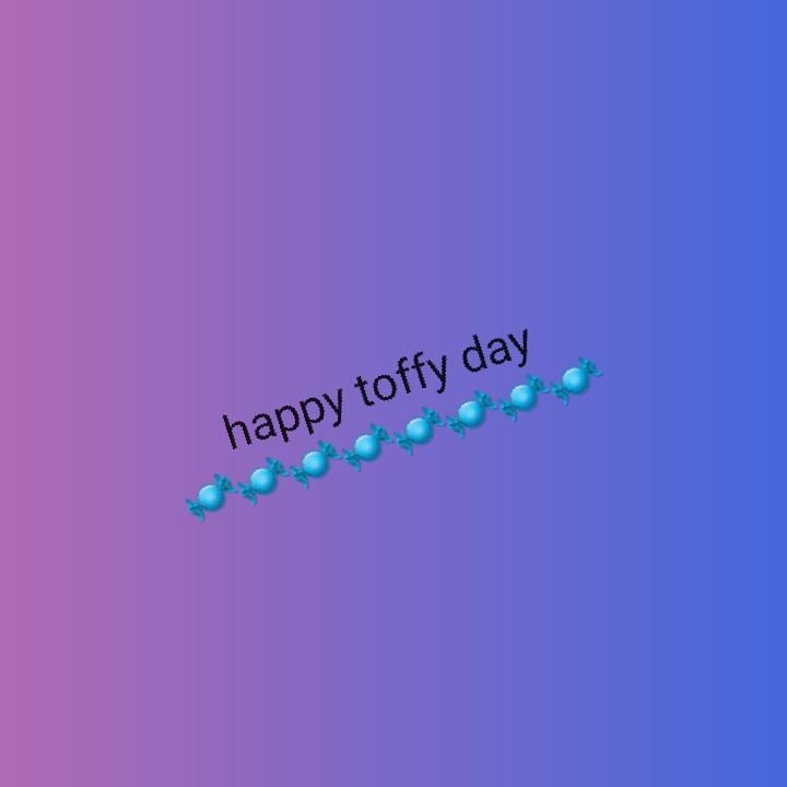 🍬 happy ਟੌਫੀ day - happy toffy day - ShareChat
