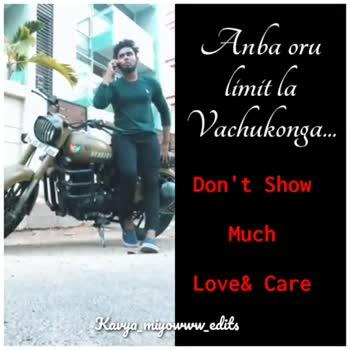 💕 காதல் ஸ்டேட்டஸ் - Anba oru limit la Vachukonga . . Don ' t Show Much Love & Care Kavya _ miyowww _ edits Anba oru limit la Vachukonga . . . Don ' t Show Much Love & Care Kavya _ miyowww _ edits - ShareChat