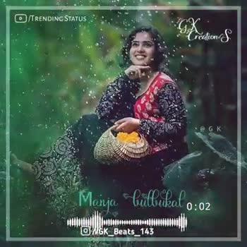 malayalam - TRENDING STATUS Creations @ GK Manja Gulbukal 0 : 08 ro 0 01001000 Bl / GK _ Beats _ 143 TRENDING STATUS : h Manja Gullukal 0 : 21 melho / / GK Beats 143 - ShareChat