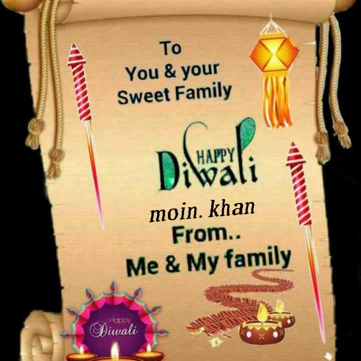 🙏 दीपावली शुभकामनायें - To You & your Sweet Family Di Wali moin . khan From . . Me & My family Diwali - ShareChat