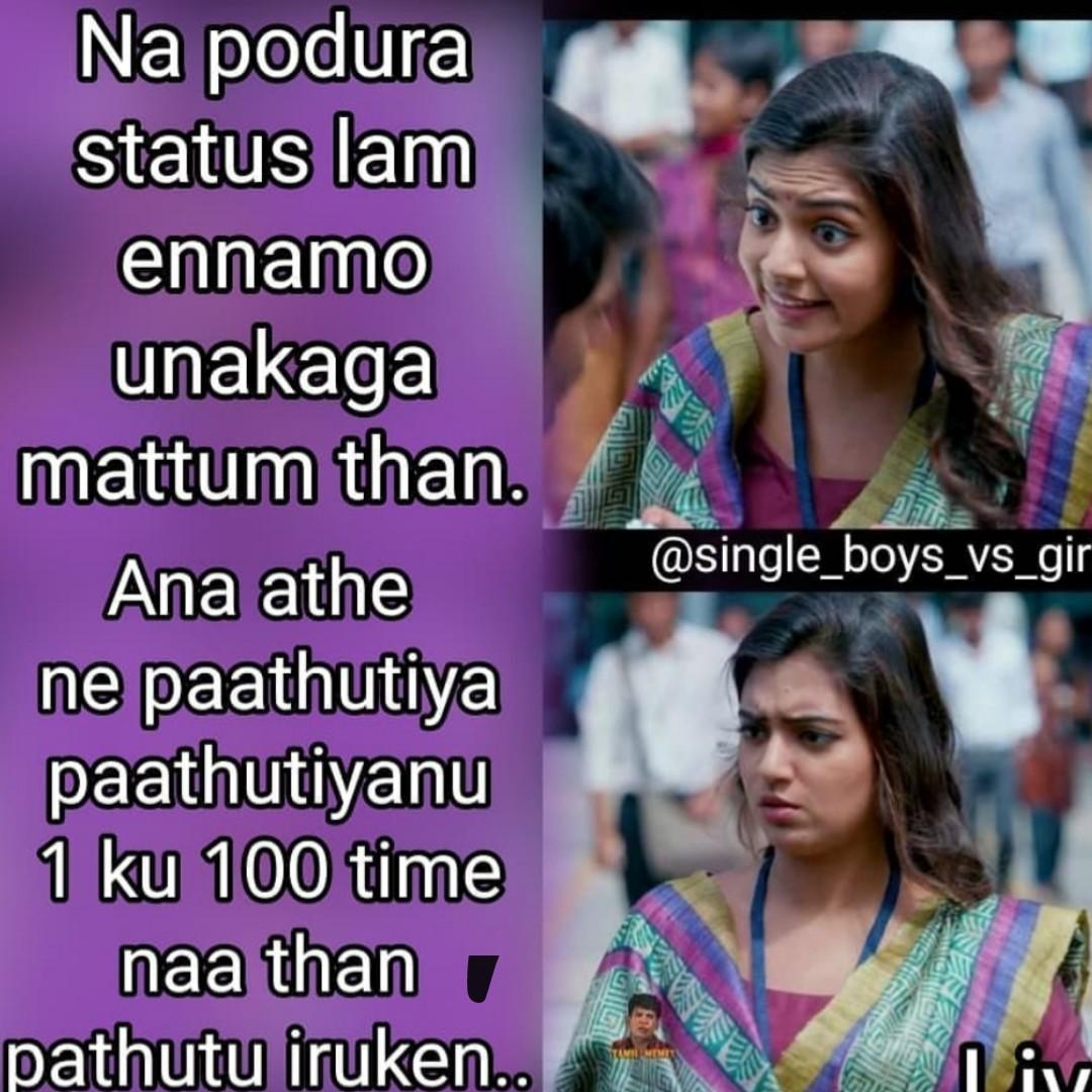 friends - Na podura status lam ennamo unakaga mattum than . Ana athe ne paathutiya paathutiyanu 1 ku 100 time naa than pathutu iruken . . @ single _ boys _ vs _ gir - ShareChat
