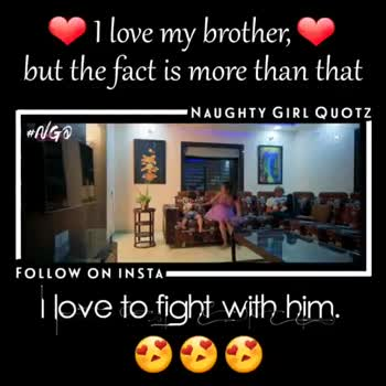 akka thambi - I love my brother , but the fact is more than that NAUGHTY GIRL QUOTZ # ngô Shet FOLLOW ON INSTA I love to fight with him . I love my brother , but the fact is more than that NAUGHTY GIRL QUOTZ NGO FOLLOW ON INSTA I love to fight with him . - ShareChat