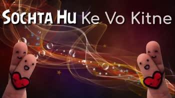 love,,,,, - Ko Maine Patthar Se Jihko Banaya Sanam * VO KHUDA HO GAYE DEKHTE DEKHTE - ShareChat