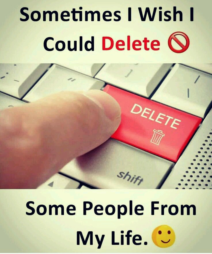 yes... - Sometimes I Wish I Could Delete DELETE shift Some People From My Life . - ShareChat