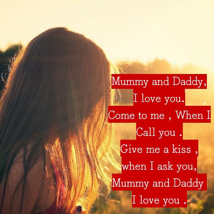👫সম্পর্ক - Mummy and Daddy , I love you . Come to me , When I Call you Give me a kiss , when I ask you , Mummy and Daddy I love you . - ShareChat