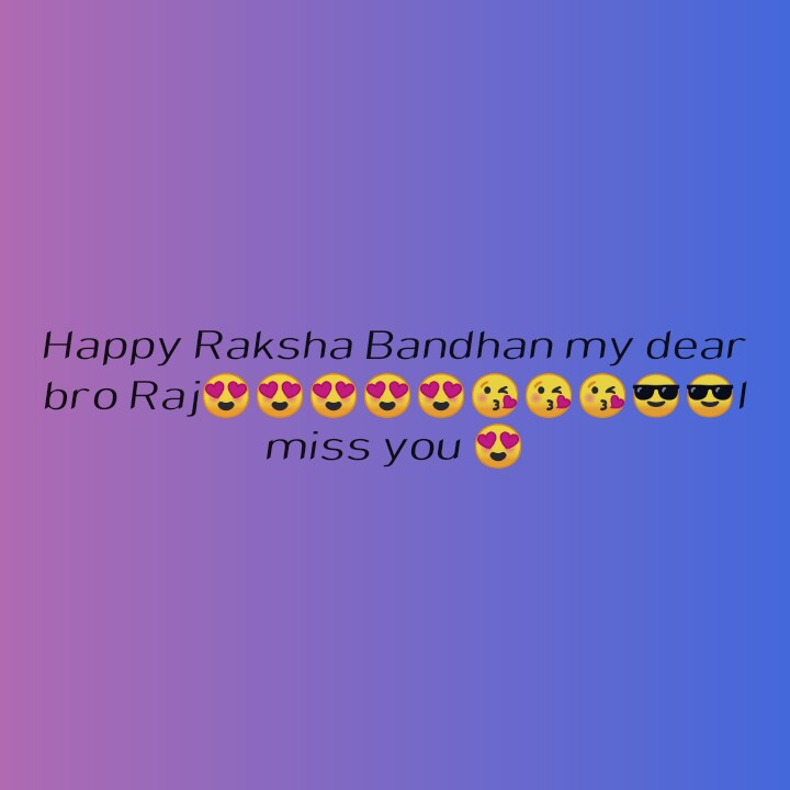 रक्षाबंधन - Happy Raksha Bandhan my dear bro Raj SOLO miss you - ShareChat