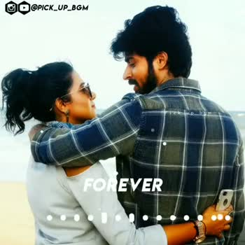 💕 காதல் ஸ்டேட்டஸ் - QO @ PICK _ UP _ BGM FOREVER GO @ PICK _ UP _ BGM FOREVER - ShareChat