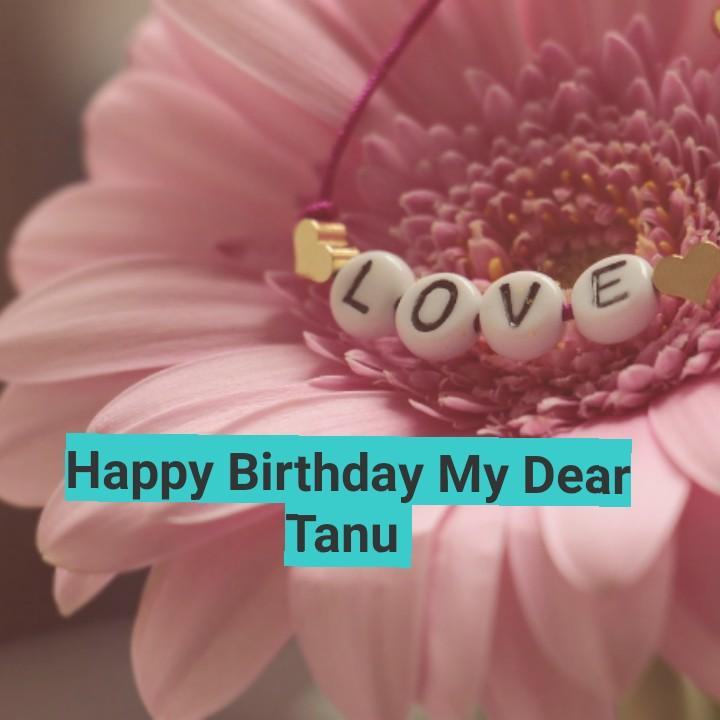 🎂 হ্যাপি বার্থডে - none Happy Birthday My Dear Tanu - ShareChat