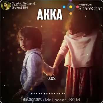 Akka - போஸ்ட் செய்தவர் : @ alex1654 Posted On : ShareChat AKKA 0 : 11 ' Instagram / Mr . Looser _ BGM . ShareChat Merlin Thara alex1654 Hope is life hope on god family and frnds Follow - ShareChat