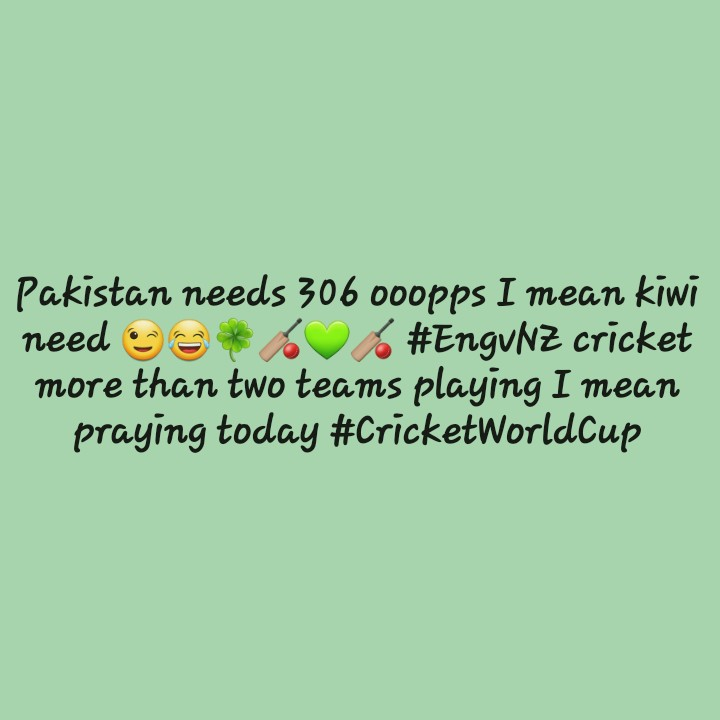 🏏 ENG vs NZ - Pakistan needs 306 000pps I mean kiwi need * . # Engunz cricket more than two teams playing I mean praying today # CricketWorldCup - ShareChat