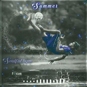 ⚽ கால்பந்து - Summer | coaul bgm FOCUS Summer Soulful bgm FOCUS - ShareChat