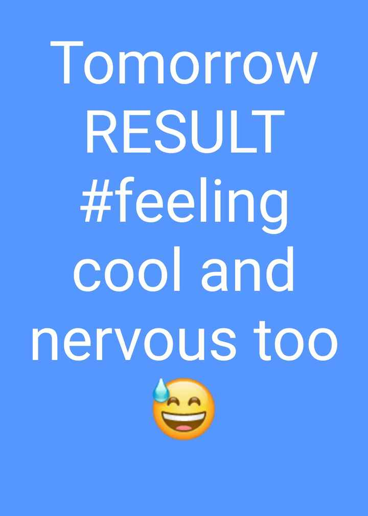 12th સાયન્સ નું પરિણામ - Tomorrow RESULT # feeling cool and nervous too - ShareChat