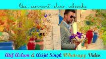 Rap ಸಾಂಗ್ಸ್🎵 - like . comment . share . subscribe Atif Aslam d Arijit Singh Whatsapp Video like . comment . share . subscribe Atif Aslam d Arijit Singh Whatsapp Video - ShareChat
