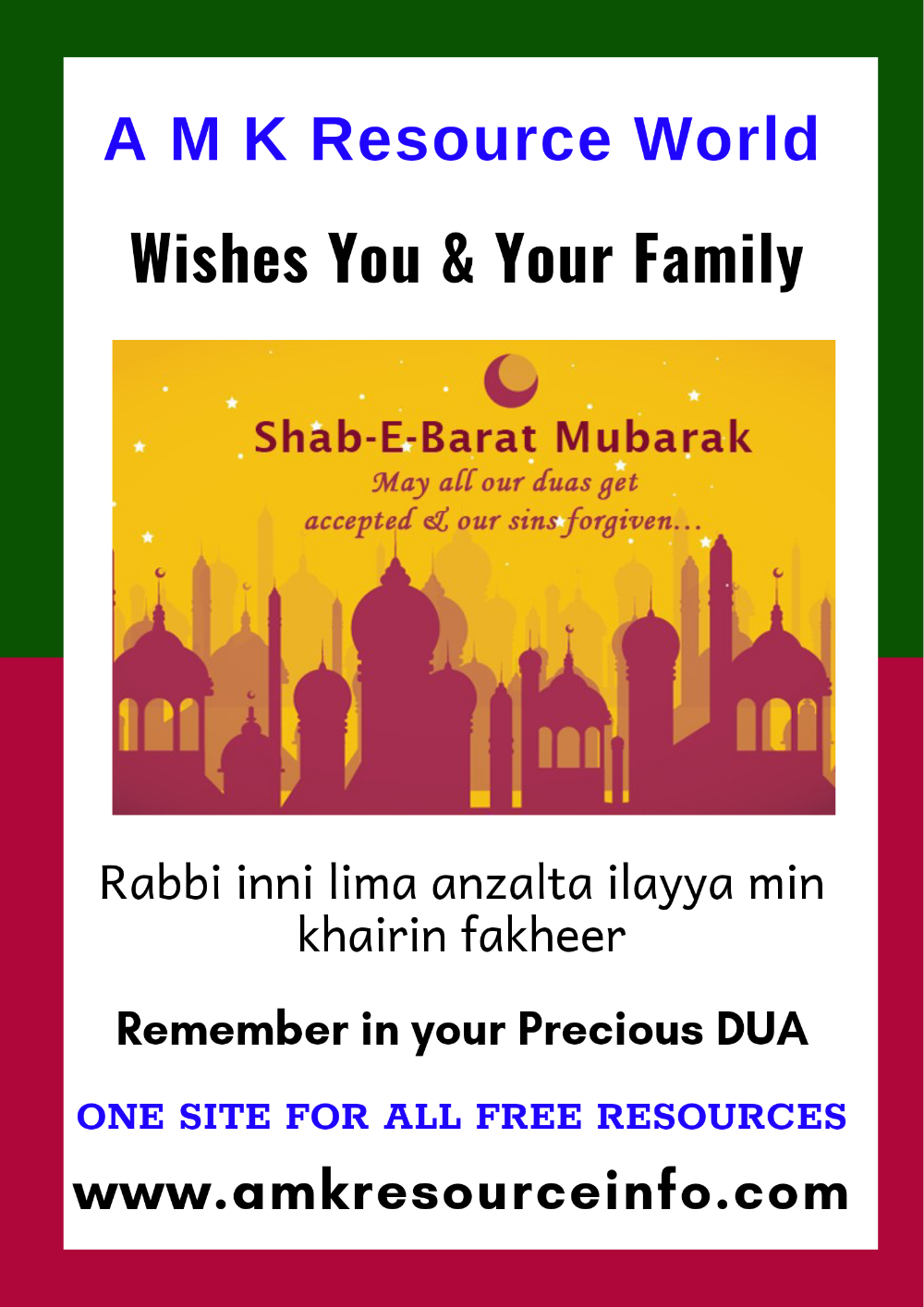 festival - AMK Resource World Wishes You & Your Family Shab - E - Barat Mubarak May all our duas get accepted [ our sins forgiven . . . Rabbi inni lima anzalta ilayya min khairin fakheer Remember in your Precious DUA ONE SITE FOR ALL FREE RESOURCES www . amkresourceinfo . com - ShareChat