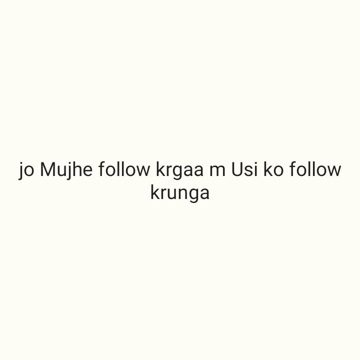 follow me 😘 - jo Mujhe follow krgaa m Usi ko follow krunga - ShareChat