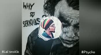jocker - WHY SERIOUS Lal Smokie 3041537 _ 320kbps # Psycho WHY SERIOUS # Lal Smokie # Psycho - ShareChat