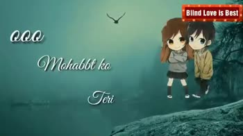 love ni bhavai - Blind Love is Best kabhi na jaau ga Blind Love is Best kahi barn kar hawa ud to na jaao ge - ShareChat