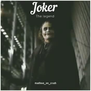 joker - Joker The legend madlove _ on _ crush Joker The le madlove _ on _ crush - ShareChat