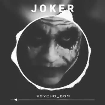 joker - JOK PR BGM JOKE ? PSYCHO _ BGM - ShareChat