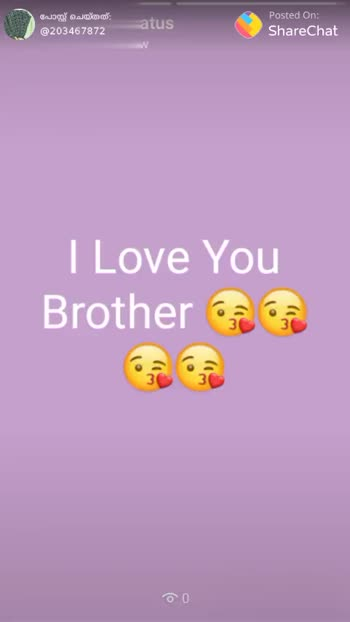 Brothers' Day - Posted On : പോസ്റ്റ് ചെയ്തത് : @ 203467872 My staShareChat Just now brother is g gift , AG 1 പോസ്റ്റ് ചെയ്തത് . @ 203467872 Posted on : pm ShareChat so , I will lovely so much my brother - ShareChat