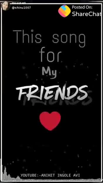 good afternoon - @ shinu1007 Posted On : ShareChat This song for My FRIENDS Il illu YOUTUBE : - ANIKET INGOLE AVI a thu ShareChat Shinu shinu 1007 milte he . . . . . Dino me Follow - ShareChat