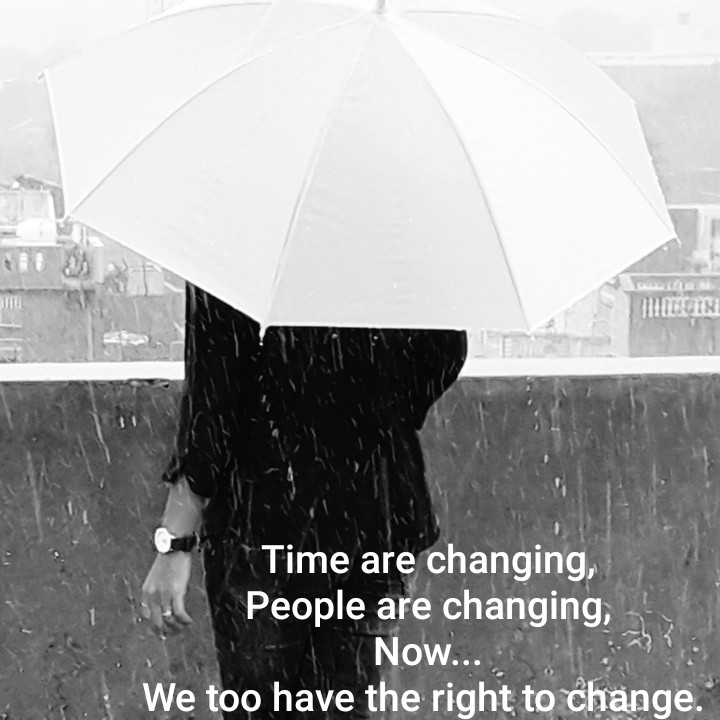 attitude - MUIDACIA Time are changing , People are changing , Now . . . We too have the right to change . - ShareChat