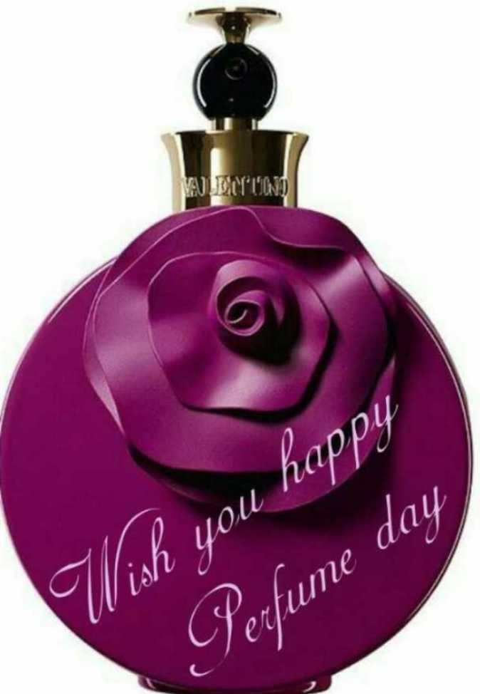 😊 17 Feb - Perfume Day - WETTIIN Wish you happy Perfume day - ShareChat