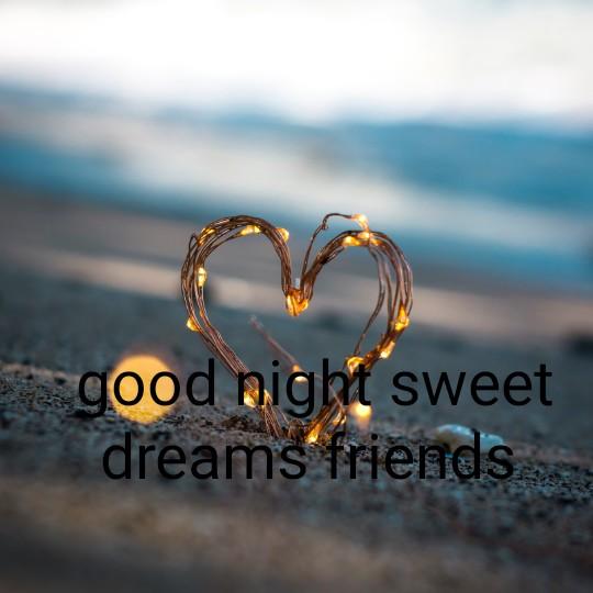 ಶೇರ್ ಚಾಟ್ ಸೆಲೆಬ್ರಿಟಿ - good night sweet dreams friends - ShareChat