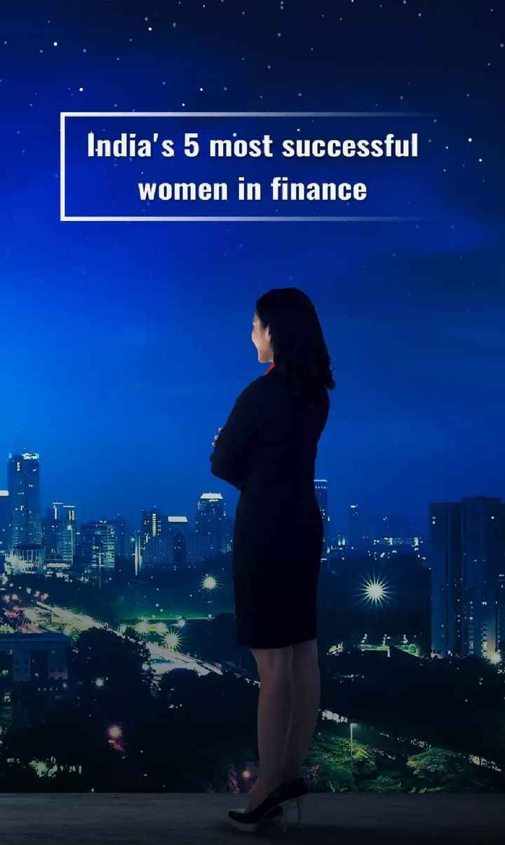 18 जुलाई की न्यूज़ - India ' s 5 most successful women in finance - ShareChat