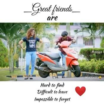 📹30 సెకండ్స్ వీడియోస్ - reat friends _ _ are Hard to find Difficult to leave Impossible to forget Great friends are Mongo ! Hard to find Difficult to leave Impossible to forget - ShareChat