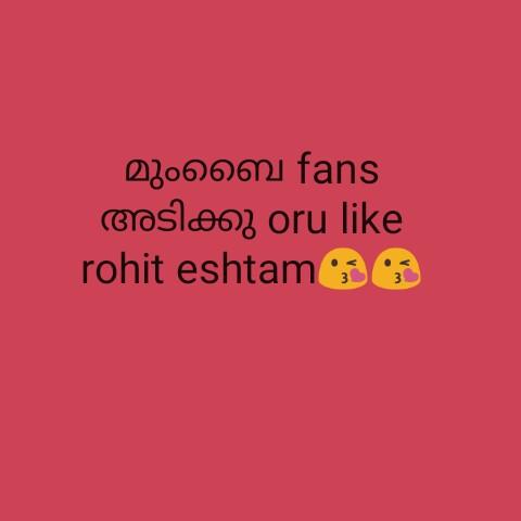 CSK vs MI - മുംബൈ fans അടിക്കു oru like   rohit eshtam 3 - ShareChat