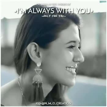 Love BGM - WANASIERL PODHUM I ' M ALWAYS WITH YOU . ONLY FOR YOU IG | | - @ N _ M _ O _ CREATION NEJAMAAI ERU PODHUM •I ' M ALWAYS WITH YOU . ONLY FOR YOU IG | | - @ N _ M _ O _ CREATION - ShareChat