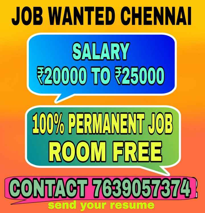 🏆 2019 WC கிரிக்கெட் - JOB WANTED CHENNAI SALARY 520000 TO 525000 100 % PERMANENT JOB ROOM FREE CONTACT 7639057374 send your resume - ShareChat