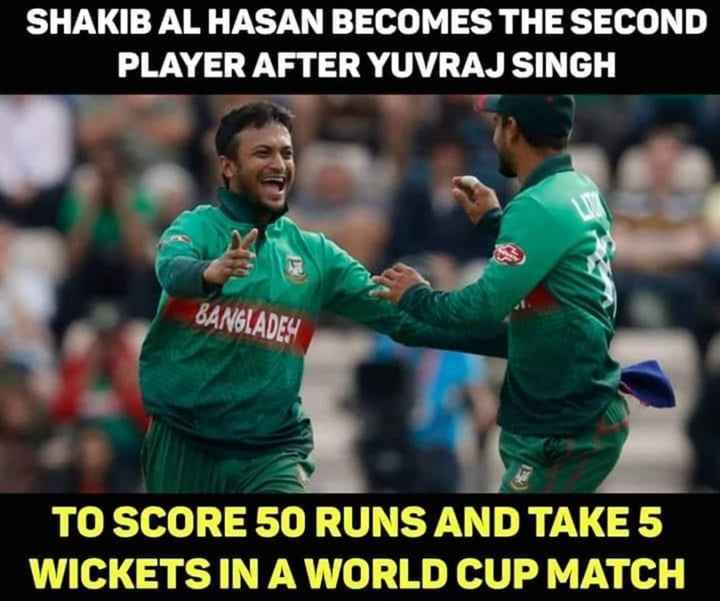 🏆 2019 WC கிரிக்கெட் - SHAKIB AL HASAN BECOMES THE SECOND PLAYER AFTER YUVRAJ SINGH BANGLADES TO SCORE 50 RUNS AND TAKE 5 WICKETS IN A WORLD CUP MATCH - ShareChat