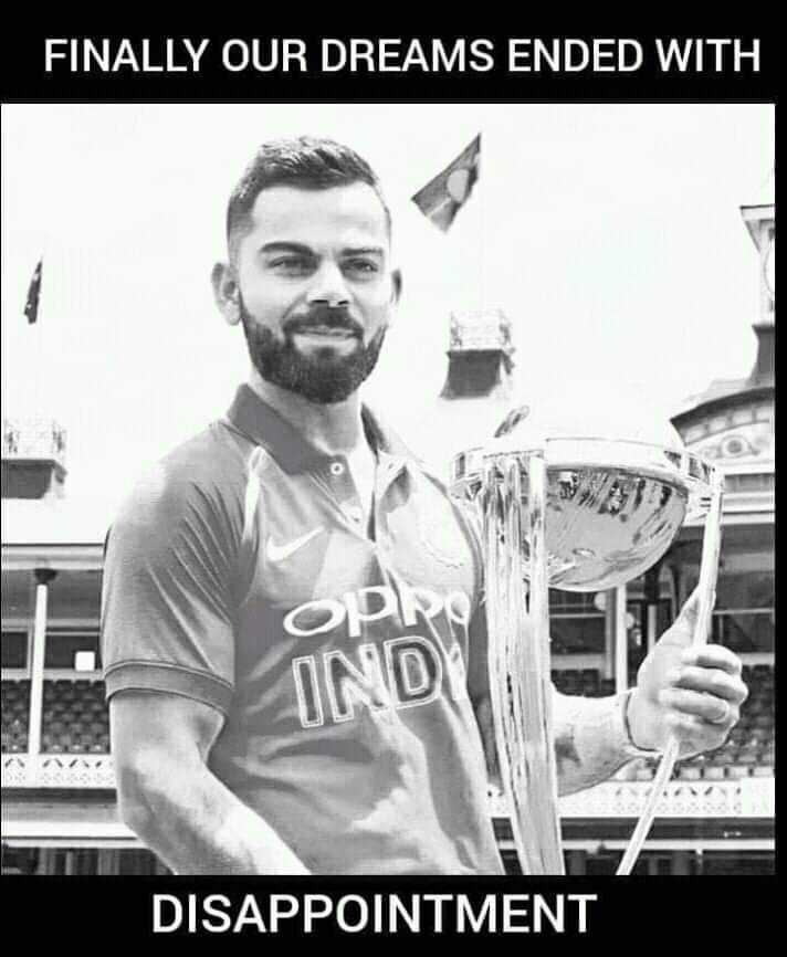 🏆 2019 WC கிரிக்கெட் - FINALLY OUR DREAMS ENDED WITH OP IND DISAPPOINTMENT - ShareChat