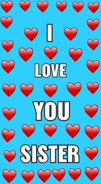 Akka - LOVE YOU ~ SISTER LOVE YOU SISTER - ShareChat