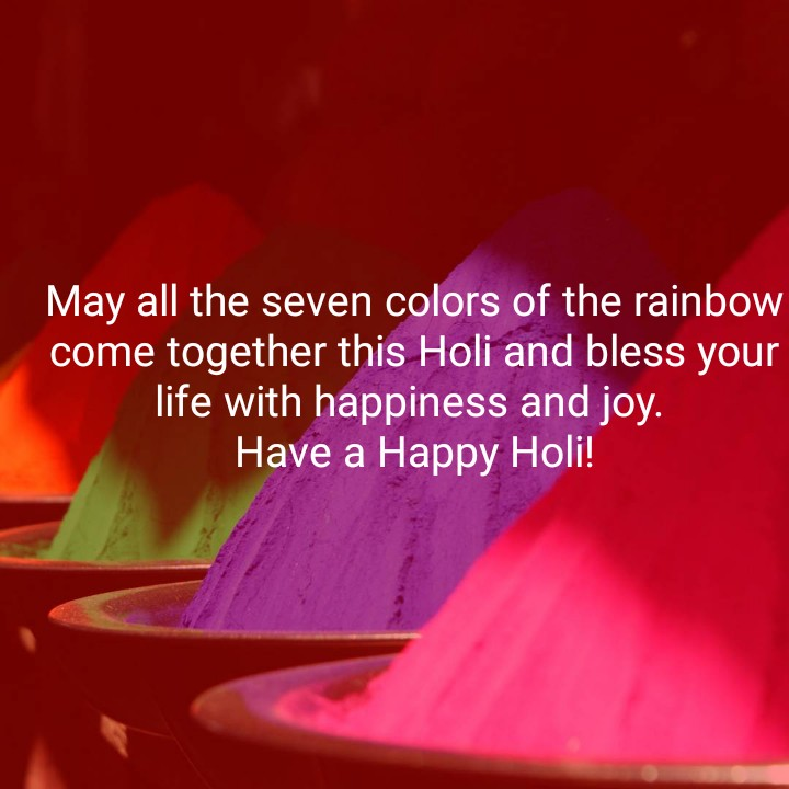 🔥 होलिका दहन - May all the seven colors of the rainbow come together this Holi and bless your life with happiness and joy . Have a Happy Holi ! - ShareChat