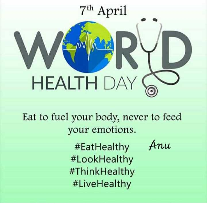⚕️ವಿಶ್ವ ಆರೋಗ್ಯ ದಿನ - 7th April WRYD HEALTH DAY Eat to fuel your body , never to feed your emotions . # EatHealthy Anu # Look Healthy # Think Healthy # Live Healthy - ShareChat