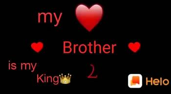 📹30 సెకండ్స్ వీడియోస్ - my Brother is my Kingi my Brother is my Kingis Kingia y HelO - ShareChat