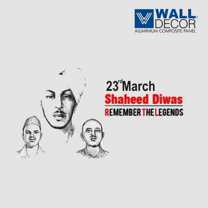 "📰 23 માર્ચનાં સમાચાર - W WALL W DECOR ALUMINIUM COMPOSITE PANEL 23 "" March Shaheed Diwas REMEMBER THE LEGENDS - ShareChat"