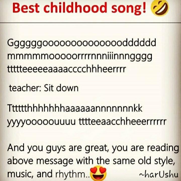 🖋 साहित्य शीर्षक - बचपन - Best childhood song ! 9 Gggggg0000000000000odddddd mmmmmooooorrrrnnniiinnngggg ttttteeeeeaaaacccchhheerrrr teacher : Sit down Tttttthhhhhhhaaaaaannnnnnnkk yyyyooooouuuu tttteeaacchheeerrrrrr And you guys are great , you are reading above message with the same old style , music , and rhythm . . nhar Ushu - ShareChat