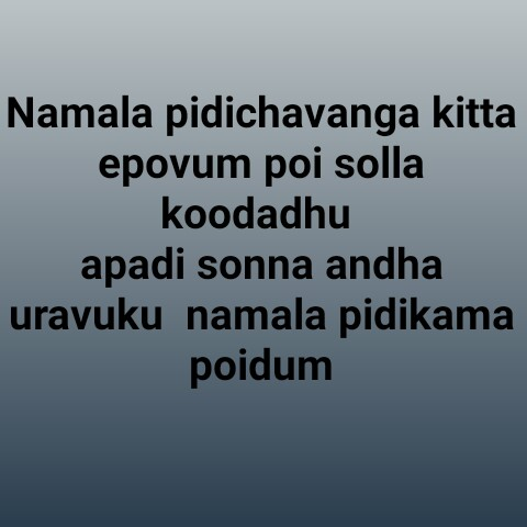 💔 காதல் தோல்வி - Namala pidichavanga kitta epovum poi solla koodadhu apadi sonna andha uravuku namala pidikama poidum - ShareChat