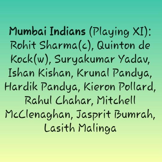 🏏CSK vs MI - Mumbai Indians ( Playing XI ) : Rohit Sharma ( c ) , Quinton de Kock ( w ) , Suryakumar Yadav , Ishan Kishan , Krunal Pandya , Hardik Pandya , Kieron Pollard , Rahul Chahar , Mitchell McClenaghan , Jasprit Bumrah , Lasith Malinga - ShareChat