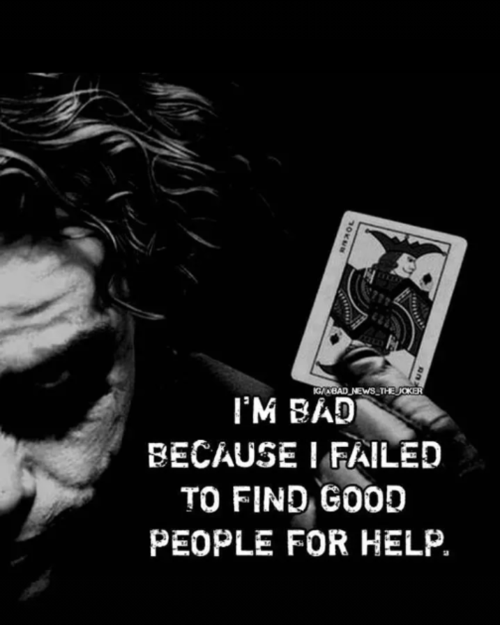 😈 એટિટ્યુડ સ્ટેટ્સ - IG / ABAD _ NEWS _ THE JOKER I ' M BADO BECAUSE I FAILED TO FIND GOOD PEOPLE FOR HELP . - ShareChat