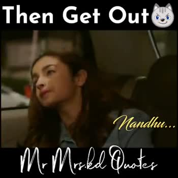 girls attitude😎😎 - Then Get Out L Mandhu . . . mi moked Quotes Then Get Out Nandhu . . . M . Mocked Quotes - ShareChat