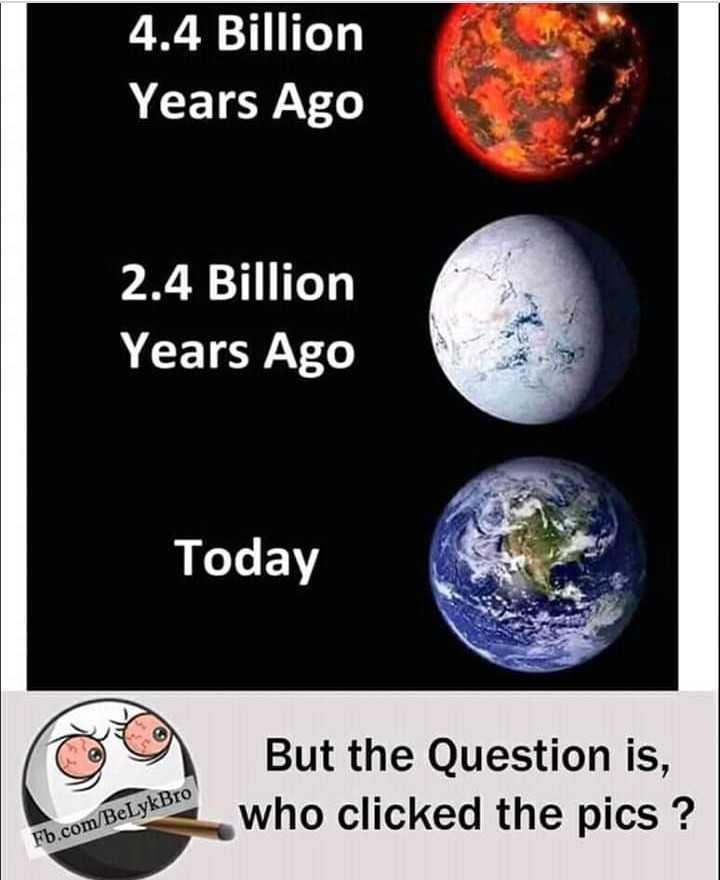 📄 27 સપ્ટેમ્બરનાં સમાચાર - 4 . 4 Billion Years Ago 2 . 4 Billion Years Ago Today But the Question is , who clicked the pics ? Fb . com / BeLykBro - ShareChat