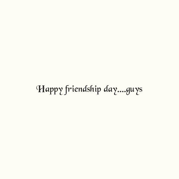 friend - Happy friendship day . . . . guys - ShareChat