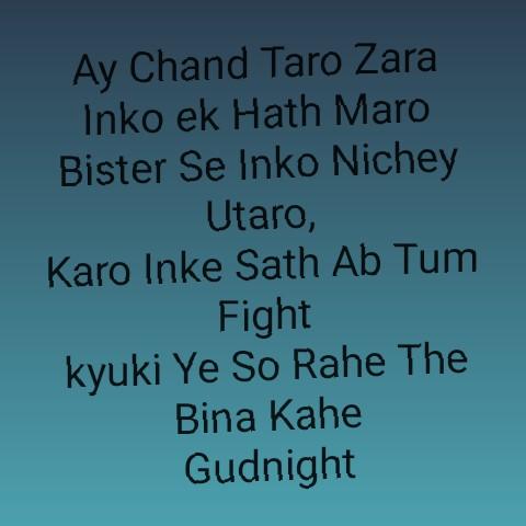 goof night - Ay Chand Taro Zara Inko ek Hath Maro Bister Se Inko Nichey Utaro , Karo Inke Sath Ab Tum Fight kyuki Ye So Rahe The Bina Kahe Gudnight - ShareChat