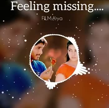 🎸 BGM സ്റ്റാറ്റസ് & ഇമേജസ് - Feeling missing . . . . FILM : Arya . Feeling missing . . . . FILM : Arya - ShareChat