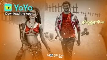 whatsapp status - • NoYo Download the App YouTube SM Edit Chyttani * ஒரு அடிதியடா ஒன்ன மட்டு 9NXL ) • O YouTube SM Edit Download the App - ShareChat